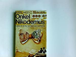 Onkel Nikodemus : Männergeschichten.: Berger, Karl Heinz: