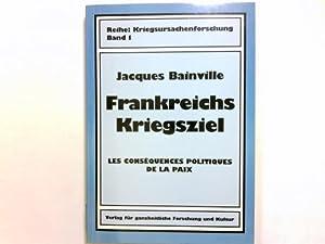 Frankreichs Kriegsziel = Les conséquences politiques de: Bainville, Jacques: