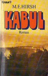 Kabul : Roman. M. E. Hirsh. [Aus: Hirsh, Mimi E.: