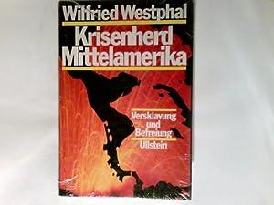 Krisenherd Mittelamerika : Versklavung u. Befreiung.: Westphal, Wilfried: