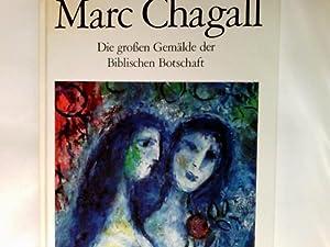 Marc Chagall : d. grossen Gemälde d.: Chagall, Marc und