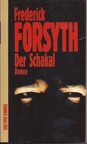 Der Schakal : Roman. Aus d. Engl.: Forsyth, Frederick: