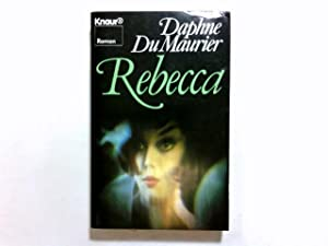 Rebecca : Roman. [Aus d. Engl. von: Du Maurier, Daphne: