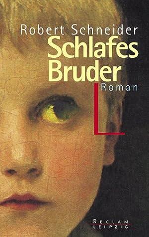 Schlafes Bruder : Roman. Reclams Universal-Bibliothek ;: Schneider, Robert: