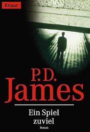 Ein Spiel zuviel : Roman. Aus dem: James, P. D.: