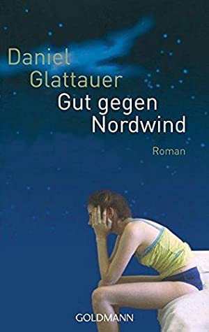Gut gegen Nordwind : Roman. Goldmann ;: Glattauer, Daniel: