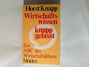 Wirtschaftswissen knapp gefasst : e. ABC d.: Knapp, Horst: