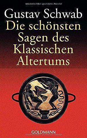 Die schönsten Sagen des klassischen Altertums. Gustav: Schwab, Gustav (Hrsg.):