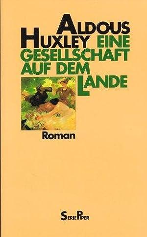Eine Gesellschaft auf dem Lande : Roman.: Huxley, Aldous: