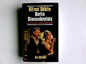 Berlin Alexanderplatz : d. Geschichte vom Franz: Döblin, Alfred: