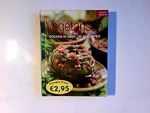 Vegetarisch : kochen in über 100 Varianten: Ergün, Nazire: