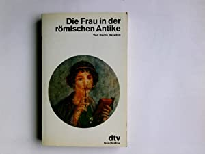 Die Frau in der römischen Antike. Dacre: Balsdon, John P.