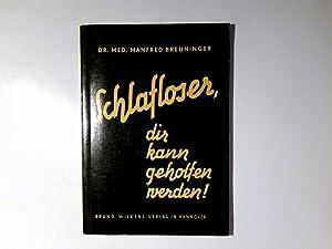 Schlafloser dir kann nicht geholfen werden: Breuninger, Manfred: