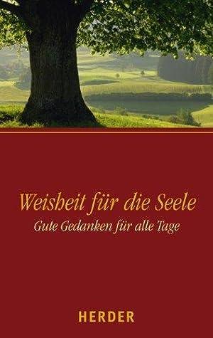 Weisheit für die Seele : gute Gedanken: Müller, Sylvia (Hrsg.):