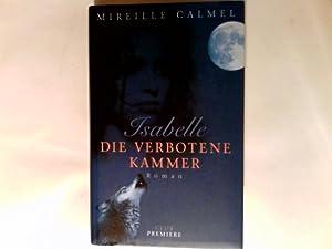 Die verbotene Kammer : Roman.
