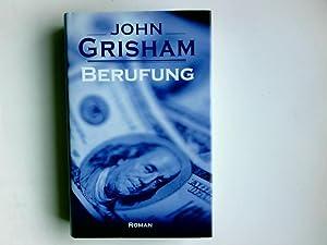 Berufung : Roman. Aus dem Amerikan. von: Grisham, John und