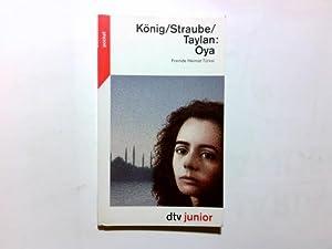 Oya : fremde Heimat Türkei. ; Hanne: König, Karin, Hanne