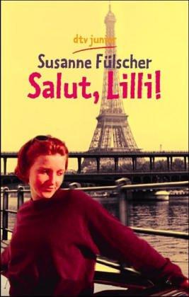 Salut, Lilli!. dtv ; 78163 : Junior: Fülscher, Susanne:
