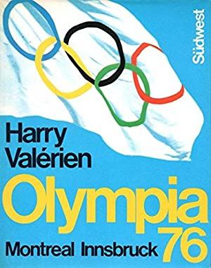 OLYMPIA 76 - Montreal Innsbruck - das: Valerien, Harry: