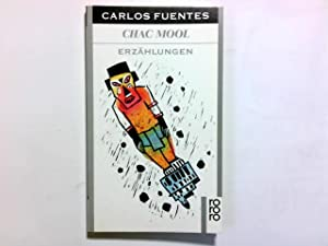 Chac Mool : Erzählungen. Aus d. mexikan.: Fuentes, Carlos: