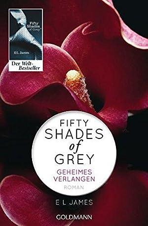 Fifty Shades of Grey - Geheimes Verlangen: James, E L: