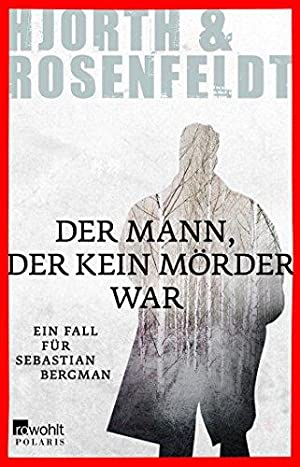 Der Mann, der kein Mörder war : Hjorth, Michael, Hans