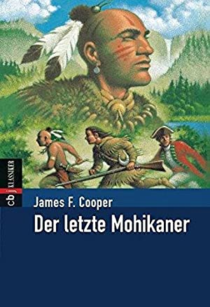 Der letzte Mohikaner. Dt. Bearb. von Helga: Cooper, James Fenimore