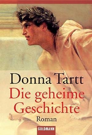 Die geheime Geschichte : Roman. Aus dem: Tartt, Donna: