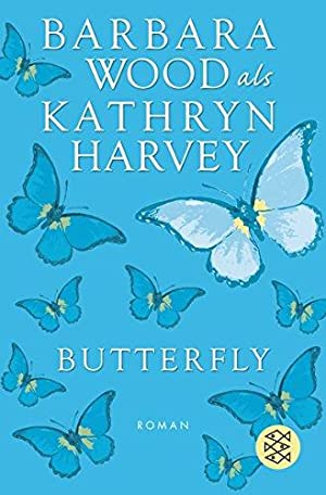 Butterfly : Roman. als Kathryn Harvey. Aus: Wood, Barbara: