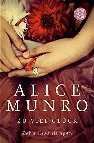 Zu viel Glück : zehn Erzählungen. Aus: Munro, Alice und