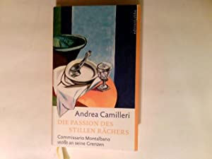 Die Passion des stillen Rächers : Commissario: Camilleri, Andrea und