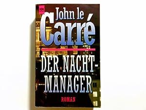 Der Nacht-Manager : Roman. John LeCarré. Aus: Le Carré, John: