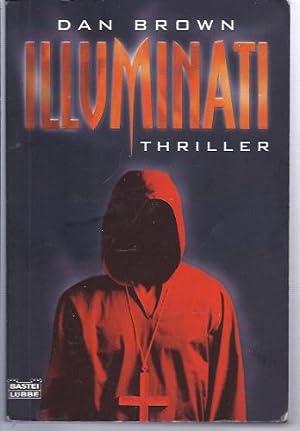 Illuminati : [Thriller]. Aus dem Amerikan. von: Brown, Dan: