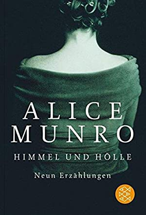 Himmel und Hölle : neun Erzählungen. Aus: Munro, Alice: