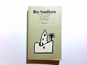 Das Sandkorn : Erzählungen aus Nordafrika. Ausw.: Bondy, François (Hrsg.):