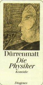 Die Physiker : e. Komödie in 2: Dürrenmatt, Friedrich: