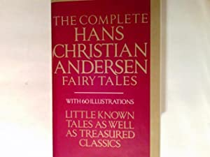 The Complete Hans Christian Andersen Fairy Tales: Andersen, Hans Christian: