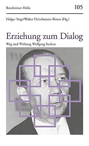 Erziehung zum Dialog : Weg und Wirkung: Bogs, Holger (Hrsg.):