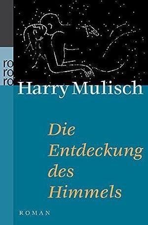 Die Entdeckung des Himmels : Roman. Aus: Mulisch, Harry: