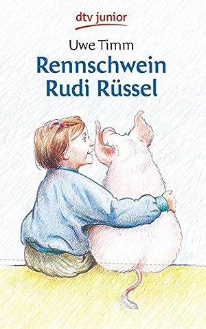 Rennschwein Rudi Rüssel : ein Kinderroman. Uwe: Timm, Uwe (Verfasser):