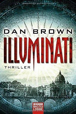 Illuminati : [Thriller]. Dan Brown. Aus dem: Brown, Dan (Verfasser):