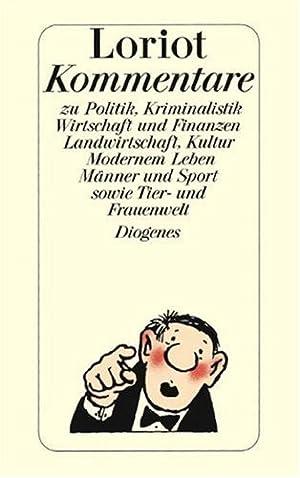 Kommentare] ; Loriots Kommentare : zu Politik,: Loriot (Verfasser):