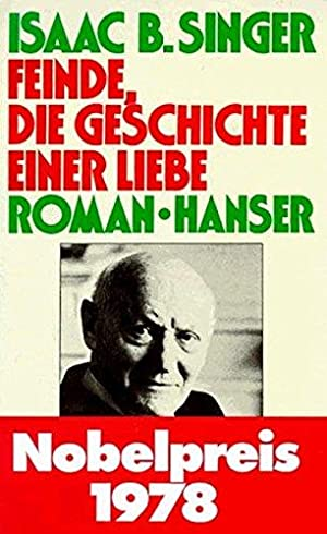 Feinde, die Geschichte einer Liebe : Roman.: Singer, Isaac Bashevis