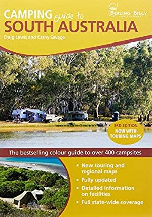 Camping Guide South Australia: The Full-Colour Guide: Lewis, Craig and