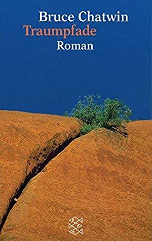 Traumpfade : Roman = The songlines. Bruce: Chatwin, Bruce (Verfasser):