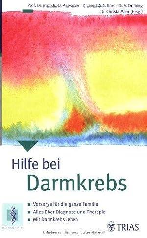 Hilfe bei Darmkrebs : Vorsorge für die: Allescher, Hans-Dieter (Verfasser),