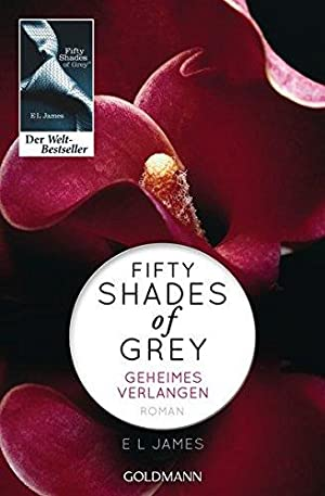Fifty Shades of Grey - Geheimes Verlangen: James, E L: