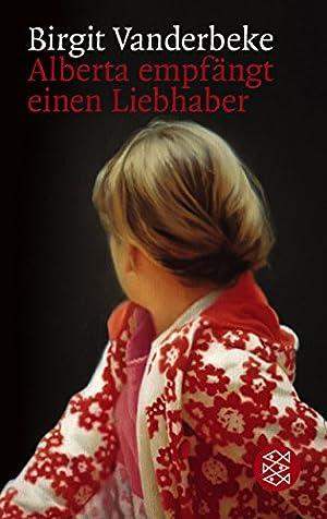 Alberta empfängt einen Liebhaber. Birgit Vanderbeke /: Vanderbeke, Birgit (Verfasser):
