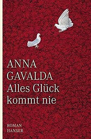 Alles Glück kommt nie : Roman.: Gavalda, Anna (Verfasser)