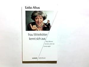 Frau Mittelkötter kennt sich aus : was: Albus, Lioba (Verfasser):